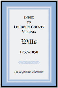 Index to Loudoun County, Virginia Wills 1757-1850