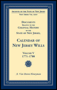Documents Relating to the Colonial History of the State of New Jersey, Calendar of New Jersey Wills, Volume V, 1771-1780