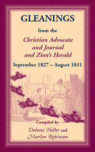Gleanings from the Christian Advocate and Journal and Zion's Herald September 1827-August 1831
