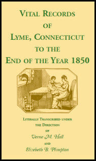 Vital Records Of Lyme, Connecticut, To The End Of The Year 1850