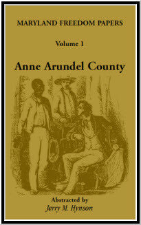 Maryland Freedom Papers. Volume 1: Anne Arundel County