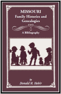 Missouri Family Histories and Genealogies: A Bibliography