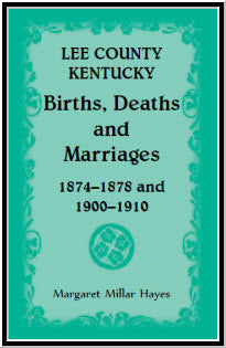 Lee County, Kentucky, Births, Deaths, and Marriages 1874-1878 and 1900-1910