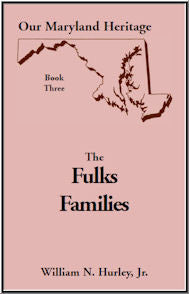 Our Maryland Heritage, Book 3: The Fulks Families