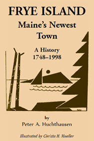 Frye Island, Maine's Newest Township, 1748-1998