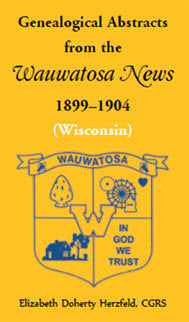 Genealogical Abstracts from the Wauwatosa News, 1899-1904 (Wisconsin)