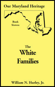 Our Maryland Heritage, Book 16: The White Families