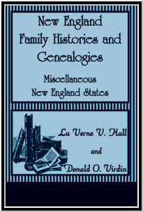 New England Family Histories and Genealogies: Miscellaneous New England States