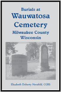 Burials at Wauwatosa Cemetery, Milwaukee County, Wisconsin