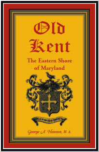 Old Kent: The Eastern Shore of Maryland