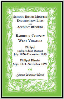 School Board Minutes, Enumerations Lists and Account Records, Barbour County, West Virginia: Philippi Independent District, July 1870-December 1899 Philippi District, September 1871–November 1899
