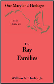 Our Maryland Heritage, Book 36: The Ray Families