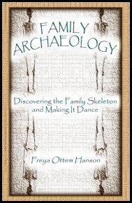 Family Archaeology: Discovering The Family Skeleton And Making It Dance