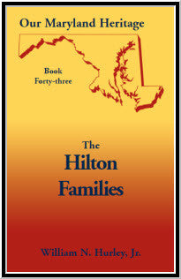 Our Maryland Heritage, Book 43: The Hilton Families