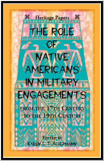 The Role of Native Americans in Military Engagements From the 17th Century to the 19th Century