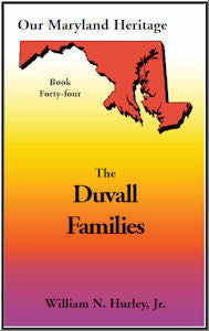 Our Maryland Heritage, Book 44: The Duvall Families