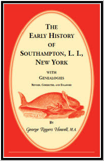 The Early History of Southampton, L. I., New York, with Genealogies