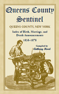 Queens County Sentinel, Queens County, New YorkIndex of Birth, Marriage, and Death Announcements, 1858-1878