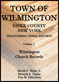Town of Wilmington, Essex County, New York, Transcribed Serial Records, Volume 17: Wilmington Church Records