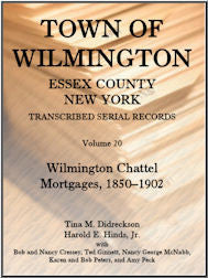Town of Wilmington, Essex County, New York, Transcribed Serial Records, Volume 20: Wilmington Chattel Mortgages, 1850-1902