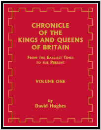 Chronicle of the Kings and Queens of Britain: From the Earliest Times to the Present, Volume 1 & 2