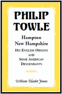 Philip Towle, Hampton, New HampshireHis English Origins and Some American Descendants
