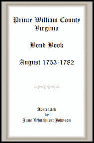 Prince William County, Virginia Bond Book, August 1753-1782
