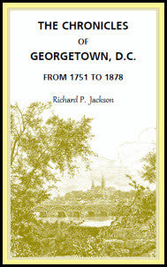 The Chronicles of Georgetown, D.C. from 1751 to 1878