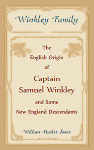 Winkley Family: The English Origin of Captain Samuel Winkley & Some New England Descendants