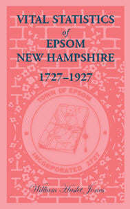 Vital Statistics of Epsom, New Hampshire, 1727-1927