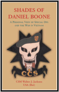 Shades of Daniel Boone, A Personal View of Special Ops and the War in Vietnam