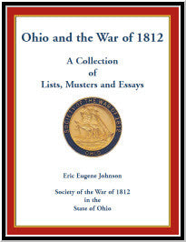 Ohio and the War of 1812: A Collection of Lists, Musters and Essays