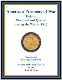 American Prisoners of War held in Montreal and Quebec during the War of 1812