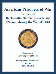 American Prisoners of War Paroled at Dartmouth, Halifax, Jamaica and Odiham during the War of 1812