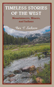 Timeless Stories of the West: Mountaineers, Miners, and Indians
