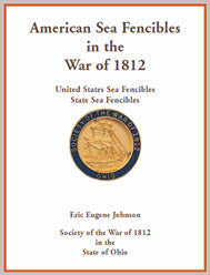 American Sea Fencibles in the War of 1812: United States Sea Fencibles, State Sea Fencibles.