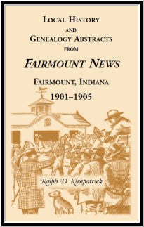 Local History and Genealogical Abstracts from the Fairmount News, 1901-1905