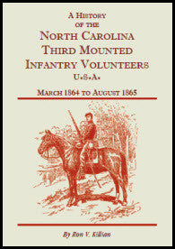 A History of the North Carolina Third Mounted Infantry Volunteers: March 1864 to August 1865