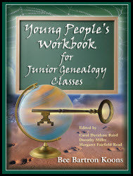 Young People's Workbook for Junior Genealogy Classes