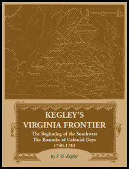 Kegley's Virginia Frontier: The Beginning of the Southwest, The Roanoke of Colonial Days 1740-1783