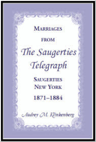 Marriages from The Saugerties Telegraph, Saugerties, New York, 1871-1884