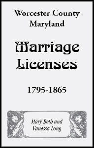 Worcester County, Maryland Marriage Licenses, 1795-1865