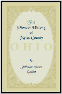 The Pioneer History of Meigs County [Ohio]