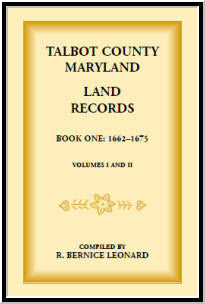 Talbot County, Maryland Land Records: Book 1, 1662-1675