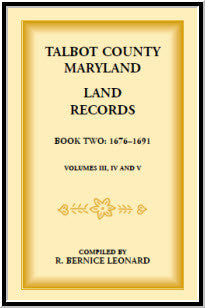 Talbot County, Maryland Land Records: Book 2, 1676-1691