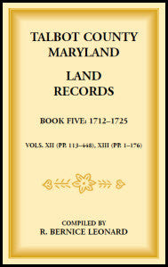 Talbot County, Maryland Land Records: Book 5, 1712-1725