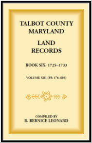 Talbot County, Maryland Land Records: Book 6, 1725-1732