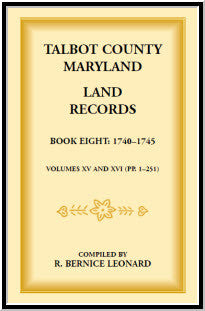 Talbot County, Maryland Land Records: Book 8, 1740-1745