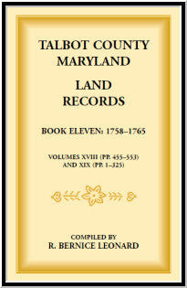 Talbot County, Maryland Land Records: Book 11, 1758-1765
