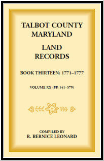 Talbot County, Maryland Land Records : Book 13, 1771-1777